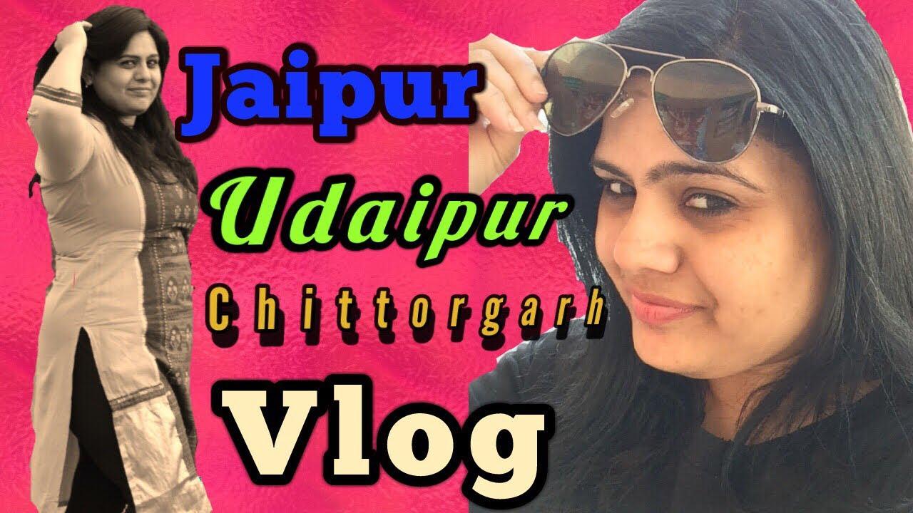 VLOG | Jaipur -Udaipur- Chittorgarh