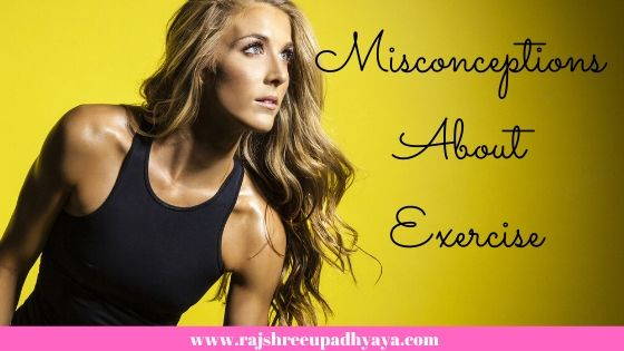 Misconceptions About Exercise