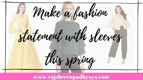 Make a fashion statement with sleeves this spring